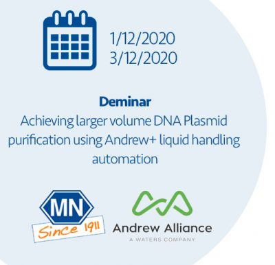 Deminar - Achieving larger volume DNA Plasmid purification using Andrew+ liquid handling automation