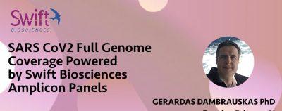 Webinar Swift- SARS CoV2 Full Genome Coverage Powered by Swift Biosciences Amplicon Panels