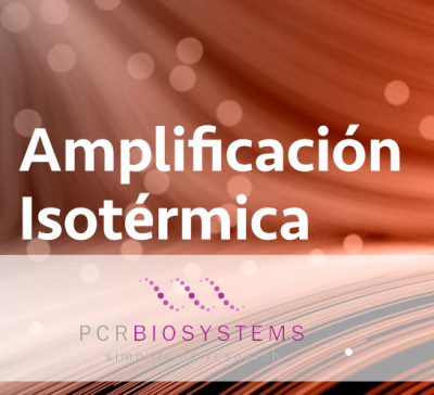 Amplificación isotérmica con las polimerasas IsoFast™ Bst
